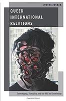 Queer International Relations (Oxford Studies in Gender and International Relations)