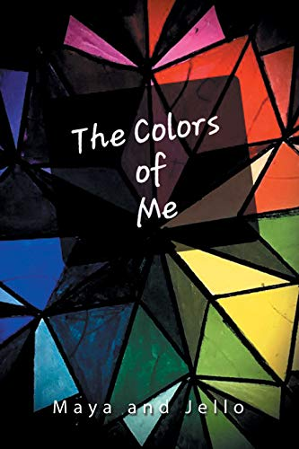 The Colors of Me by [Maya, Jello]
