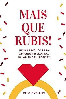 MAIS QUE RUBIS! por [DEISY MONTEIRO]