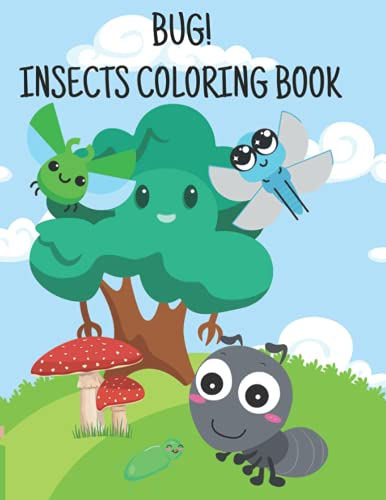 BUG! Insects Coloring Book for Kids: Beetle, Ladybug, Dragonfly, Ant, and Many More! Interesting Facts and Funny Insect and Bug Monologues – Did you know book (Amazing Coloring Books for Kids)