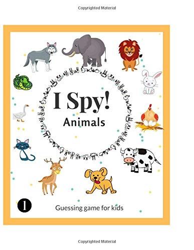 I Spy Animals: Activity Book For Kids Ages 2-6 Years Old,A Fun Guessing Game and Picture Puzzle,Toddler Educational Learning Book, and More