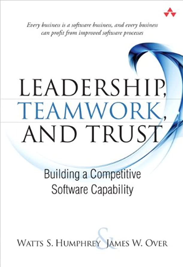 学校ラオス人ジョセフバンクスLeadership, Teamwork, and Trust: Building a Competitive Software Capability (SEI Series in Software Engineering) (English Edition)