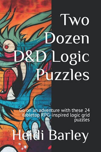 Two Dozen D&D Logic Puzzles: Go on an adventure with these 24 tabletop RPG-inspired logic grid puzzles