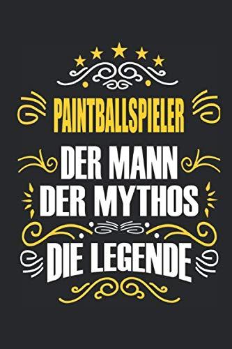 Paintballspieler Der Mann Der Mythos Die Legende: Notizbuch, Geschenk Buch mit 110 linierten Seiten