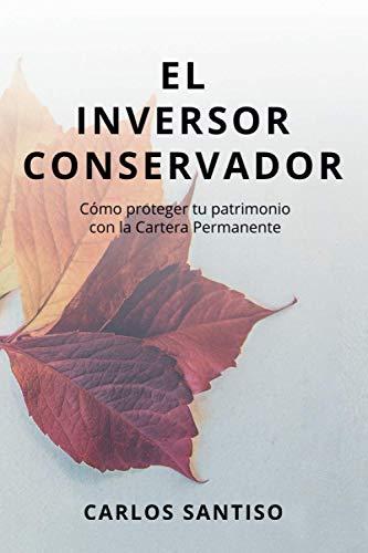 El Inversor Conservador: Como proteger tu patrimonio con la Cartera Permanente