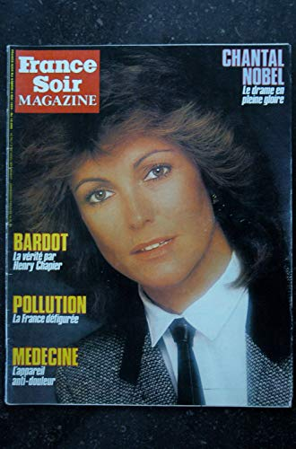 FRANCE SOIR Magazine 12 666 * 1985 * BRIGITTE BARDOT 4 p. - CHANTAL NOBEL 5 p.