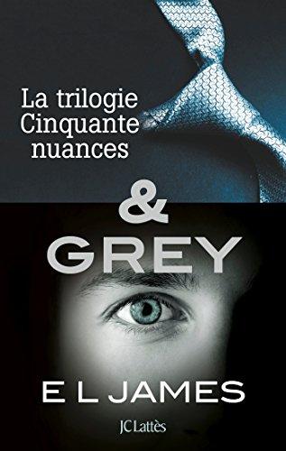 Intégrale Cinquante nuances de Grey : La trilogie Cinquante nuances de Grey & Grey