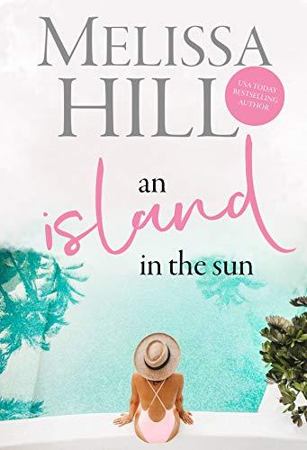 An Island in the Sun: An Escapist 2020 Greek Island Summer Read set in Crete (Escape to the Islands Book 3) (English Edition)