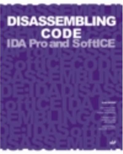 Disassembling Code: IDA Pro and SoftICE