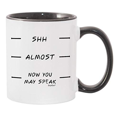Shop4Ever Shh – Almost – Now You May Speak – Neuheit Keramik Kaffeetasse Teetasse Geschenk ~ Lustig ~ (325 ml, weiß) Black Handle Bedruckt