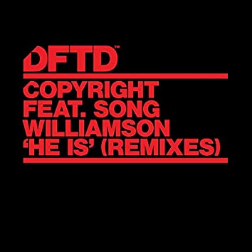 He Is (feat. Song Williamson) [Remixes]