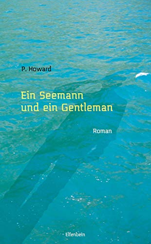 Ein Seemann und ein Gentleman: Roman (German Edition) by [P. Howard, Jenő Rejtő, Vilmos Csernohorszky jr.]