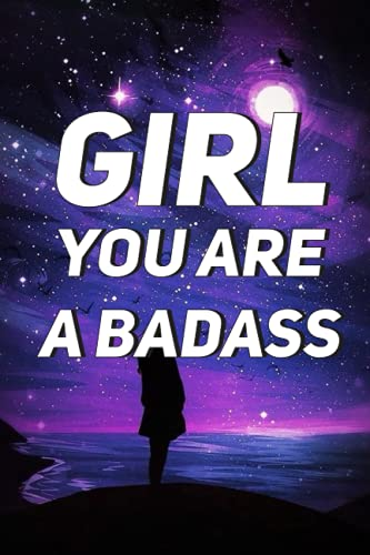 Girl you are a badass: lined NoteBook / Journal for Girl, Women to write positive note, inspirational ideas day and night , 120 blank Pages, 6x9 Inches