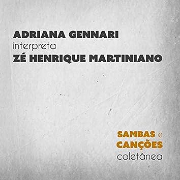 Adriana Gennari Interpreta Zé Henrique Martiniano - Coletânea Sambas e Canções
