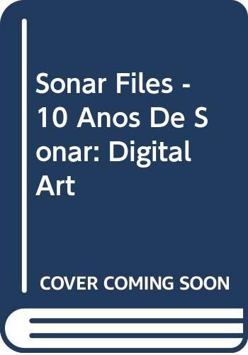 Sonar Files - 10 Anos De Sonar: Digital Art