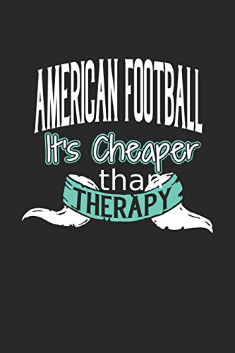 American Football It's Cheaper Than Therapy: A Blank Dot Grid Notebook Journal Gift (6 x 9 - 150 pages) | Journal dotted paper | For Bullet ... Notes | 150 Numbered Pages | Soft Cover Book