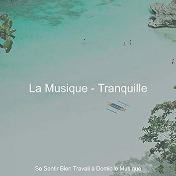 La Musique - Tranquille
