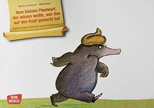 Vom kleinen Maulwurf, der wissen wollte, wer ihm auf den Kopf gemacht hat. Kamishibai Bildkartenset.: Entdecken - Erzählen - Begreifen. Bilderbuchgeschichten für unser Erzähltheater.