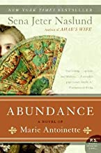 Abundance, a Novel of Marie Antoinette [ABUNDANCE A NOVEL OF MARIE ANT]