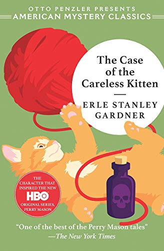 The Case of the Careless Kitten: A Perry Mason Mystery (Otto Penzler Presents American Mystery Classics)