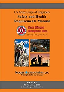 Safety and Health Requirements Manual (EM 385-1-1, Changes 1-6, 05 JULY 11)