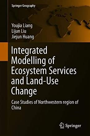 Integrated Modelling of Ecosystem Services and Land-use Change: Case Studies of Northwestern Region of China