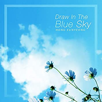 Draw In The Blue Sky