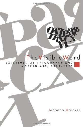 The Visible Word: Experimental Typography and Modern Art, 1909-1923 by Johanna Drucker(1997-01-01)