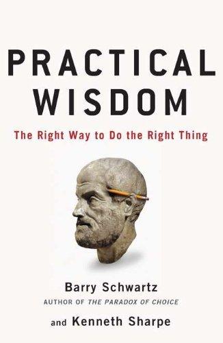 By Barry Schwartz Practical Wisdom