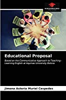 Educational Proposal: Based on the Communicative Approach to Teaching - Learning English at Aquinas University Bolivia