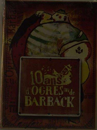 10 ans d'ogres de barback