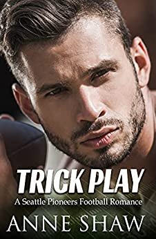 Trick Play: A Seattle Pioneers Football Romance by [Anne Shaw, Lynne Pearson]