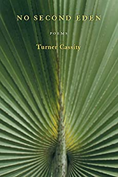 No Second Eden: Poems by [Turner Cassity]