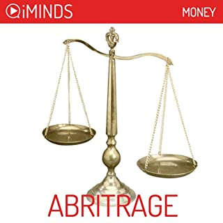 Arbitrage     Money              By:                                                                                                                                 iMinds                               Narrated by:                                                                                                                                 Emily Sophie Knapp                      Length: 7 mins     5 ratings     Overall 2.8