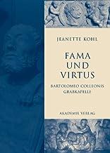 Fama Und Virtus: Bartolomeo Colleonis Grabkapelle (Acta humaniora) (German Edition)