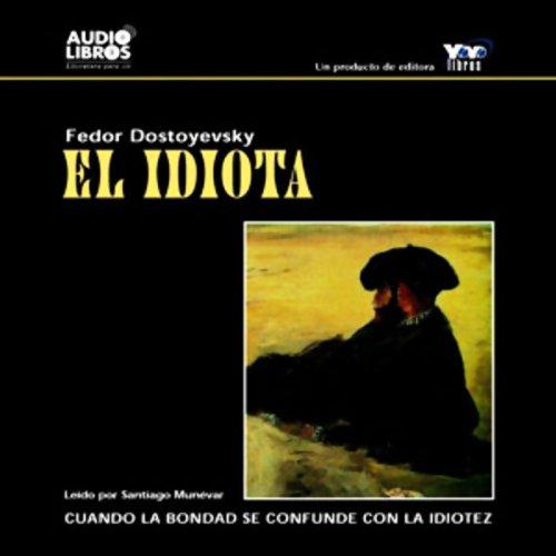El Idiota [The Idiot] audiobook cover art