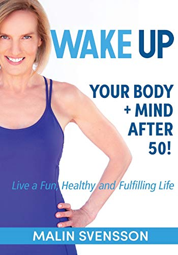 WAKE UP Your Body + Mind After 50!