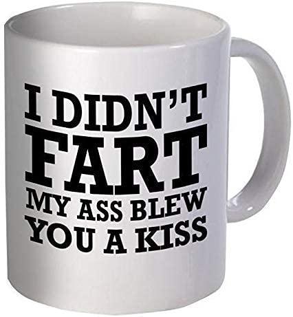 N\A Taza de café No me tiré un Pedo en el Culo te mandé un Beso