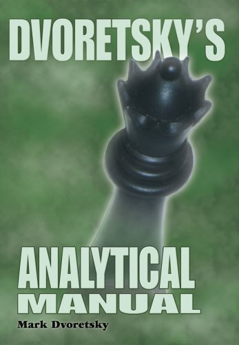 Dvoretsky's Analytical Manual: Practical Training for the Ambitious Chessplayer (English Edition)
