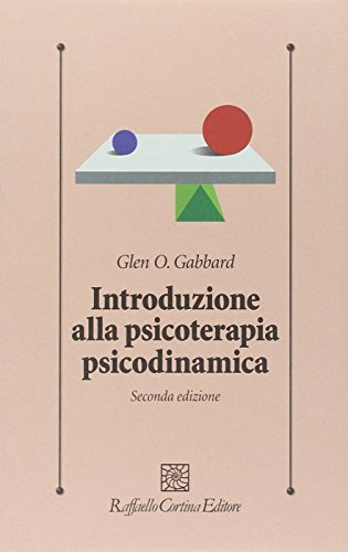 Introduzione alla psicoterapia psicodinamica. Con DVD