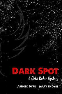 Dark Spot: A Jake Baker Mystery (The Jake Baker Mystery Series)