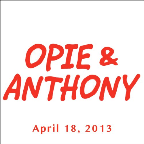 Opie & Anthony, Kevin Smith, Jason Mewes, Ricky Gervais, and Tom Sizemore, April 18, 2013 cover art