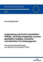 Ausgestaltung Und Verzicht Erbrechtlicher Teilhabe - Die Rechte Angehoeriger Zwischen Gesetzlichen Vorgaben, Autonomie Und Richterlicher Entscheidungsgewalt: Eine Rechtsvergleichende Studie Zum Deutschen Und Englischen Recht (Europaeische Hochschulschriften Recht)