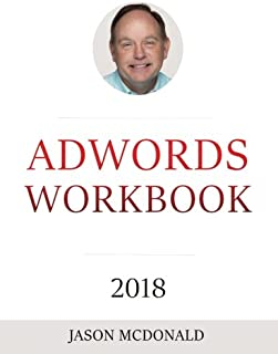 AdWords Workbook: Advertising on Google AdWords, YouTube, and the Display Network