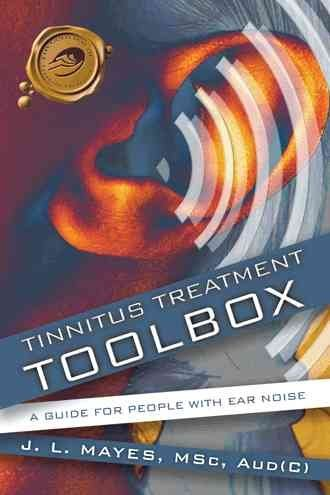[Tinnitus Treatment Toolbox: A Guide for People with Ear Noise] (By: J. L. Mayes) [published: January, 2010]