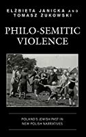 Philo-semitic Violence: Poland's Jewish Past in New Polish Narratives (Reading Trauma and Memory)
