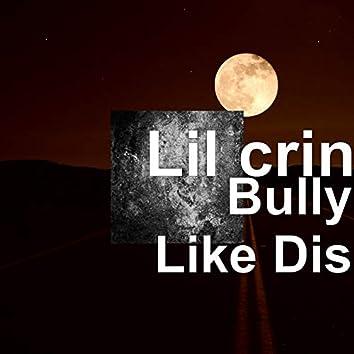 Bully Like Dis