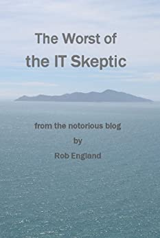 [Rob England]のThe Worst of the IT Skeptic (English Edition)
