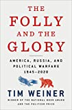 """The Folly and the Glory: America, Russia, and Political Warfare 1945€""""2020"""