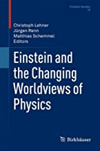 Einstein and the Changing Worldviews of Physics (Einstein Studies Book 12) (English Edition)